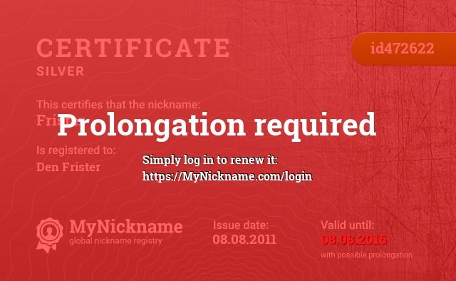 Certificate for nickname Frister is registered to: Den Frister