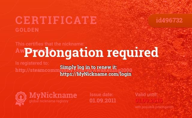 Certificate for nickname AwaKening# is registered to: http://steamcommunity.com/id/AwaKening2000
