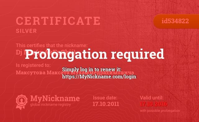 Certificate for nickname Dj Mix(mAkEnSkii) is registered to: Максутова Максата Мухаммедрахимовича