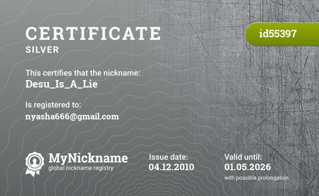 Certificate for nickname Desu_Is_A_Lie is registered to: nyasha666@gmail.com