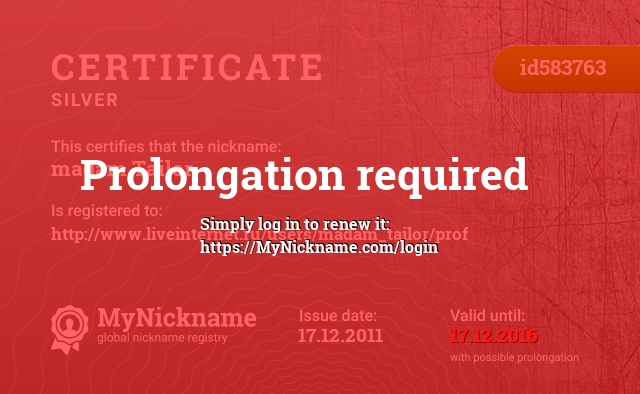 Certificate for nickname madam Tailor is registered to: http://www.liveinternet.ru/users/madam_tailor/prof