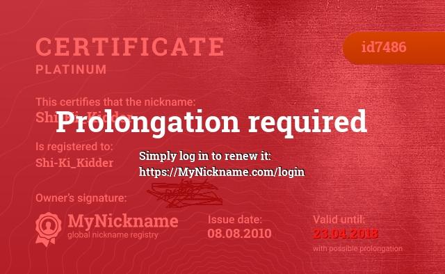 Certificate for nickname Shi-Ki_Kidder is registered to: Shi-Ki_Kidder