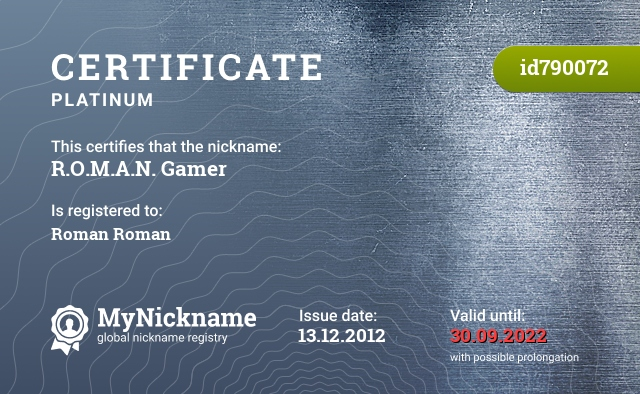 Certificate for nickname R.O.M.A.N. Gamer is registered to: Roman Roman