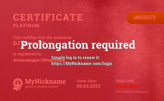 Certificate for nickname DJ Mixonoff is registered to: Александра Облапенка