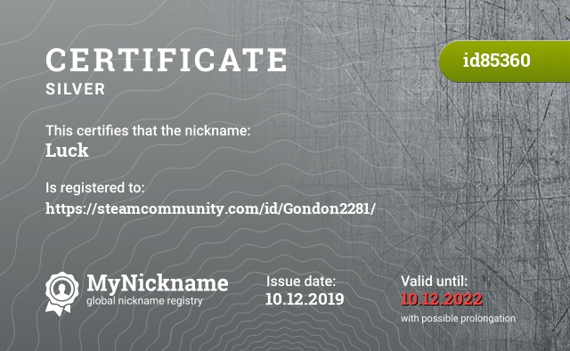 Certificate for nickname Luck is registered to: https://steamcommunity.com/id/Gondon2281/