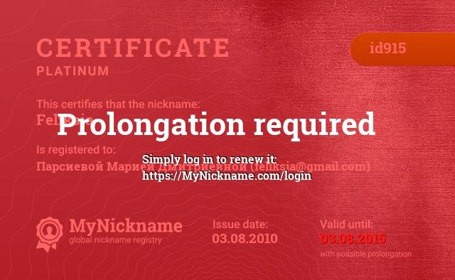 Certificate for nickname Feliksia is registered to: Парсиевой Марией Дмитриевной (feliksia@gmail.com)