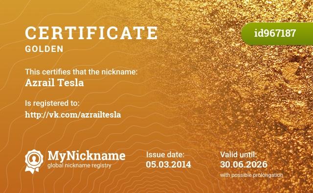 Certificate for nickname Azrail Tesla is registered to: http://vk.com/azrailtesla